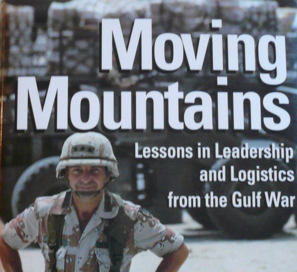 Moving Mountains: Lessons in Leadership and Logistics from the Gulf War, av Lt. General (Ret) William G. Pagonis